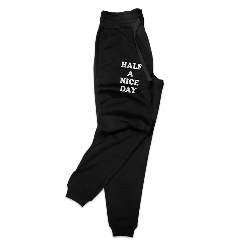 """HALF A NICE DAY"" SWEAT PANTS"
