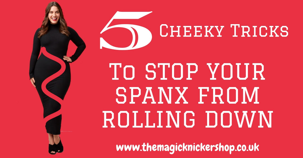 5 Cheeky Tricks To Stop Your Spanx From Rolling Down