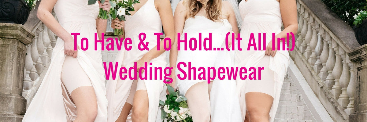 30230394b0 How To Choose Wedding Shapewear - Look Perfect in Your Dress – The ...