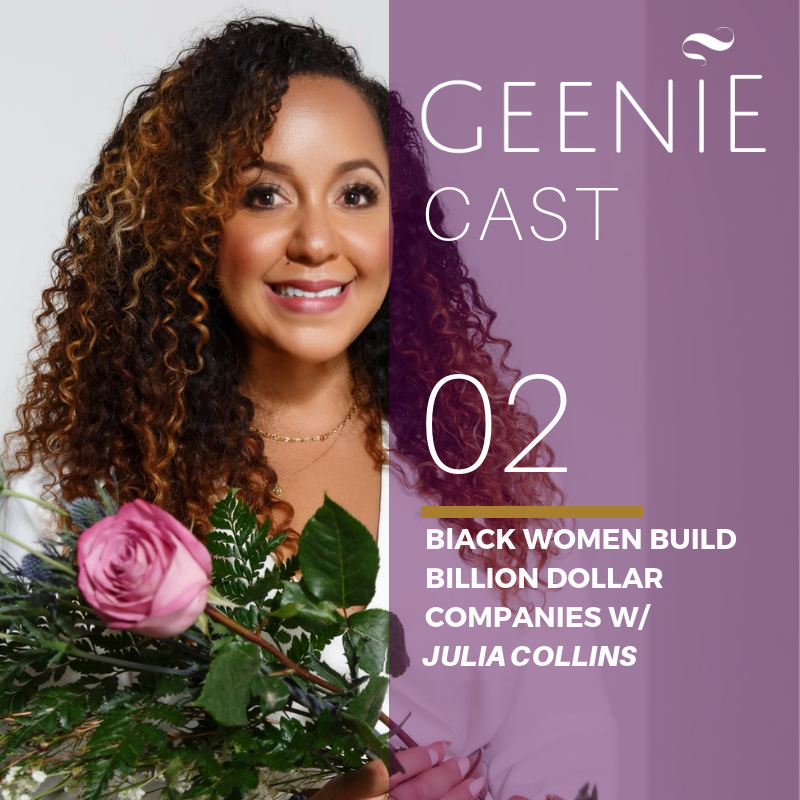 Episode 2: Black Women Build Billion-Dollar Companies w/ Julia Collins