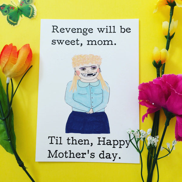 Sweet revenge Mother's Day card