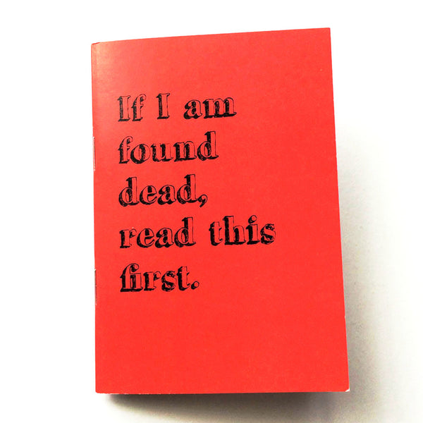 If I am found dead- notebook.