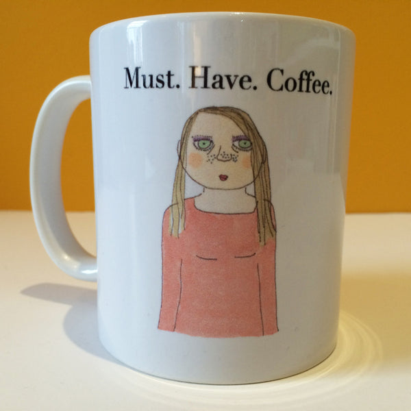 Must. Have. Coffee. Mug