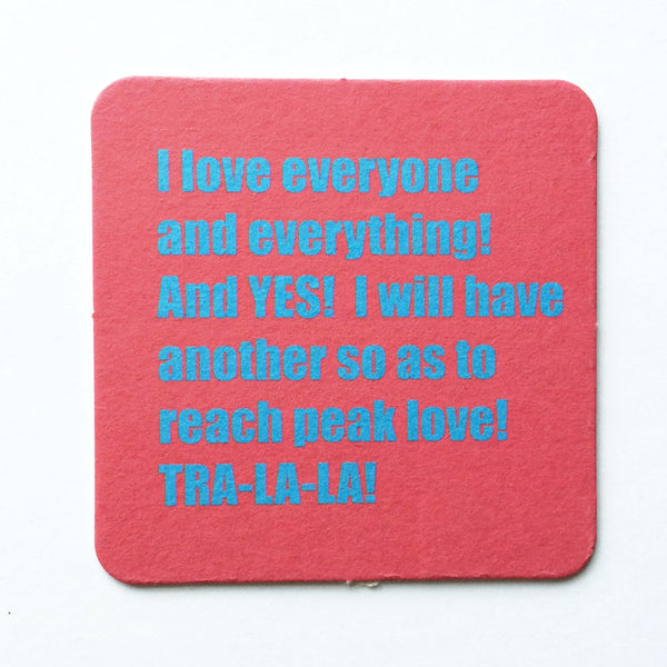 Drunken inner voice coasters - I am reaching peak love! La La La