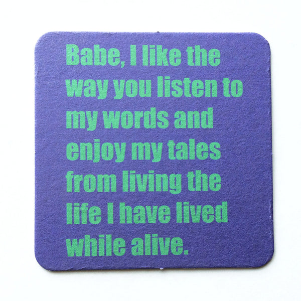 Drunk inner voice coasters - babe, I like the way you listen to my words