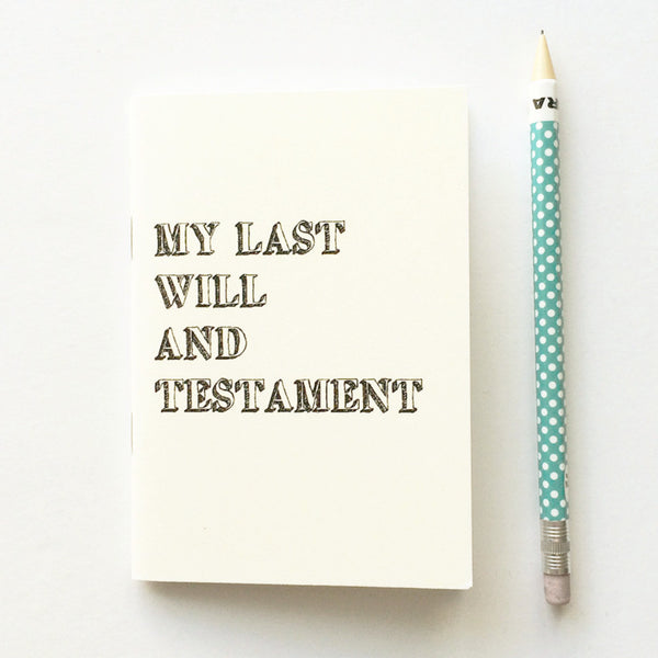 My last will and testament - notebook