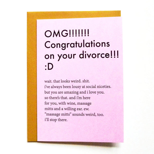OMG! Congrats on your divorce!! :D