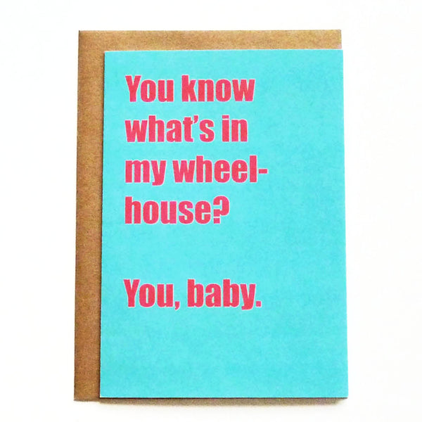 You're in my wheelhouse love card.