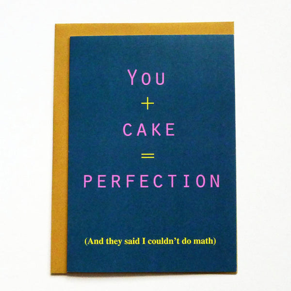 You + Cake = perfection