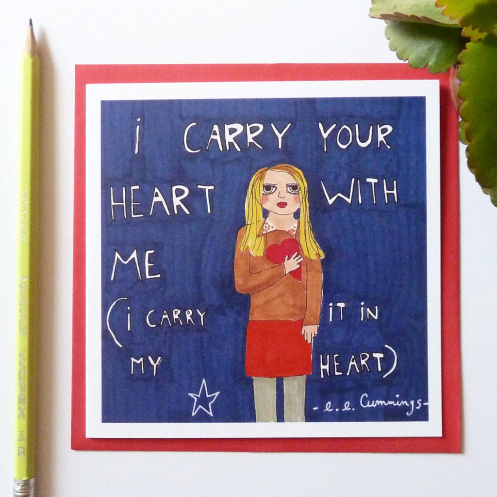e.e Cummings I carry your heart with me greeting card
