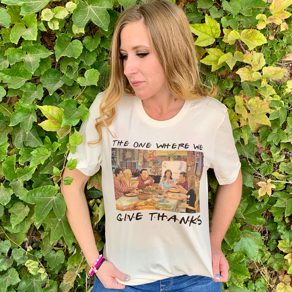 Friends Give Thanks Tee