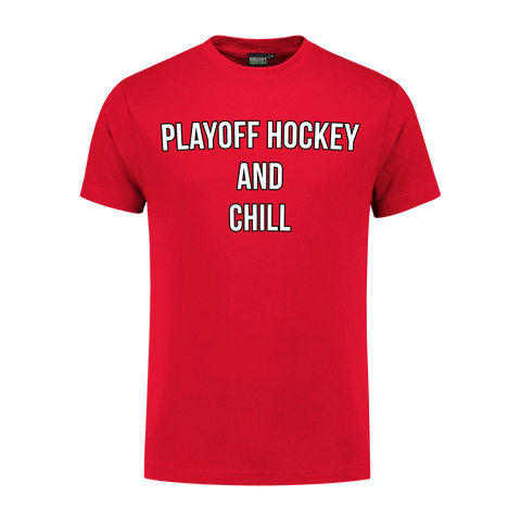 Playoff Hockey and Chill Tee