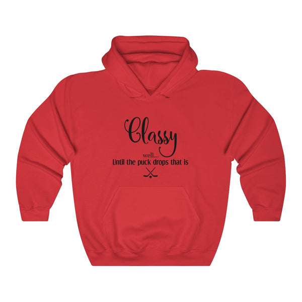 Classy Until the Puck Drops Hoodie