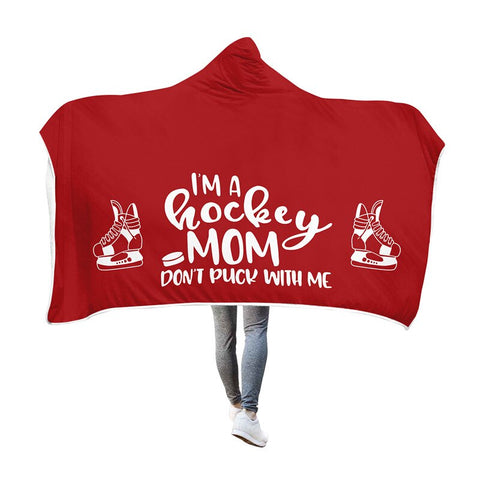 Hockey Mom Don't Puck With Me Hooded Blanket