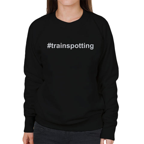Trainspotting T2 Hashtag Trainspotting Women's Sweatshirt