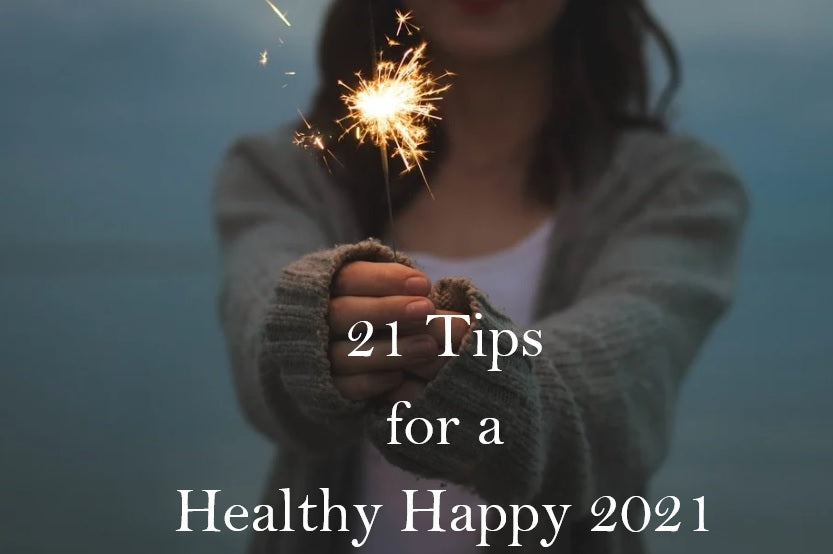 21 Tips For A Healthy Happy 2021