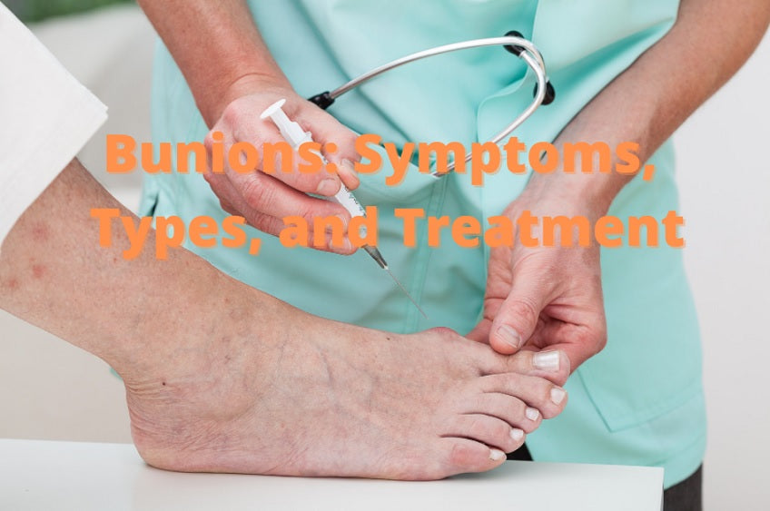 Bunions: Symptoms, Types, and Treatment
