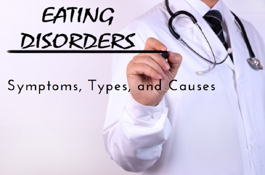 Eating Disorders: Symptoms, Types, and Causes