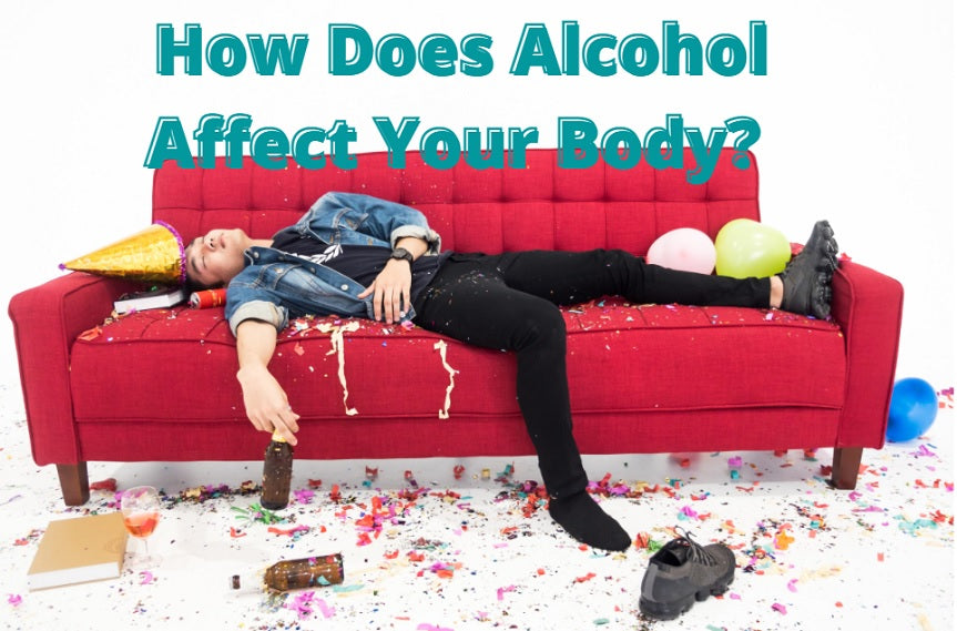 How Does Alcohol Affect Your Body?