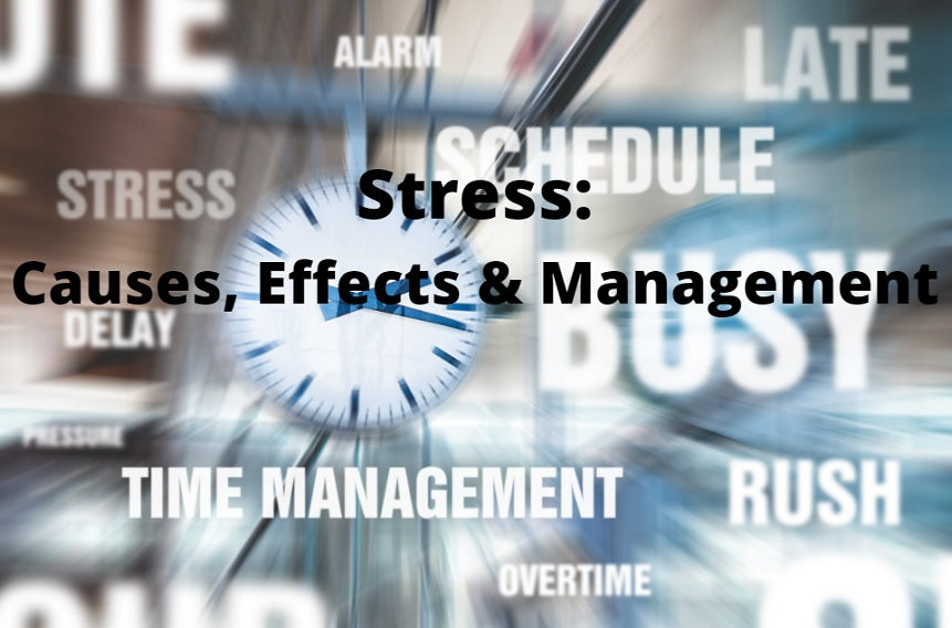 Stress: Causes, Effects, and Management