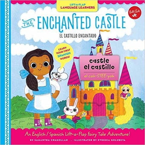 Lift a Flap Language Learners: The Enchanted Castle: An English/Spanish Lift a Flap Fairytale Adventure