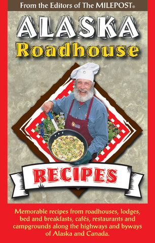 Alaska Roadhouse Recipes