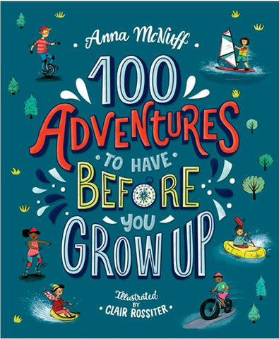For Younger Readers: 100 Adventures To Have Before You Grow Up