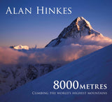 8000 metres: Climbing the World's highest mountains by Alan Hinkes