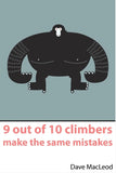 9 out of 10 Climbers Make the Same Mistakes by Dave MacLeod