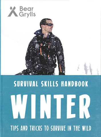 For Younger Readers: Bear Grylls Survival Skills: Winter
