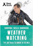 For Younger Readers: Bear Grylls Survival Skills: Weather Watching