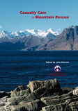 Casualty Care in Mountain Rescue. Second Edition by John Ellerton