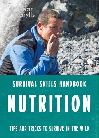 For Younger Readers: Bear Grylls Survival Skills: Nutrition