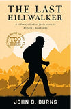 The Last Hillwalker: A sideways look at forty years in Britain's mountains by John D Burns