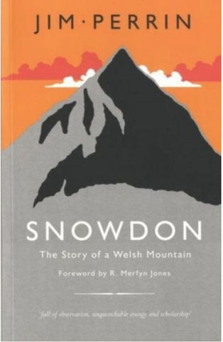 Snowdon. The Story of a Welsh Mountain by Jim Perrin