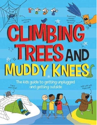 For Younger Readers: Climbing Trees and Muddy Knees