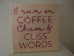 Run on Coffee Chaos Cuss Words Funny Sign Gift Home Decor Shelf Sitter Jenuine Crafts Custom Colors