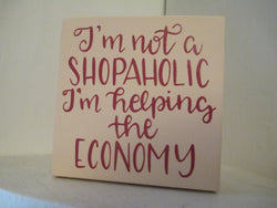 I'm Not a Shopaholic Economy Funny Canvas Hand Painted Sign Shelf Sitter Home Decor Jenuine Crafts