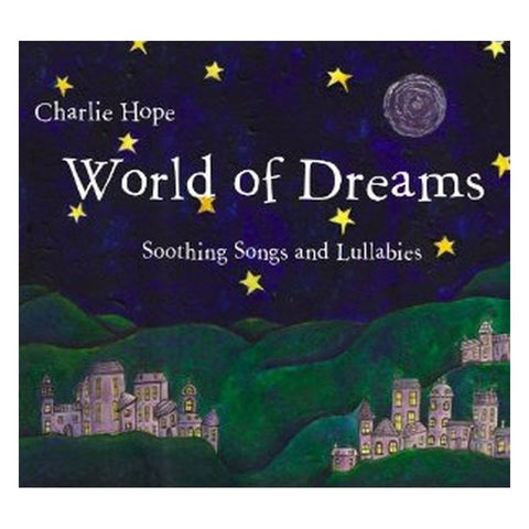 Charlie Hope: World of Dreams - Soothing Songs and Lullabies - challenge and fun natural toys