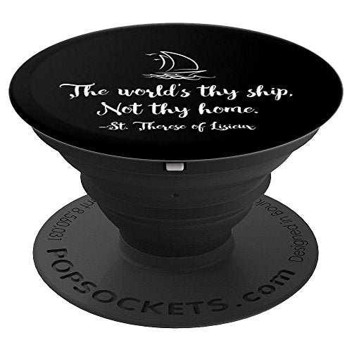The World's Thy Ship Not Thy Home St Therese of Lisieux - PopSockets Grip and Stand for Phones and Tablets