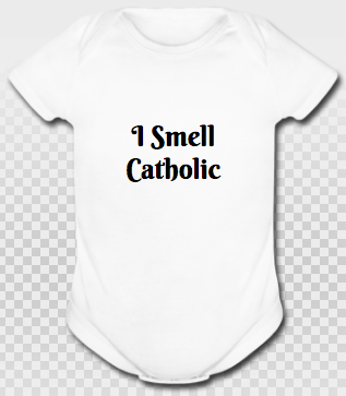"""I Smell Catholic"" Baby Onesie"