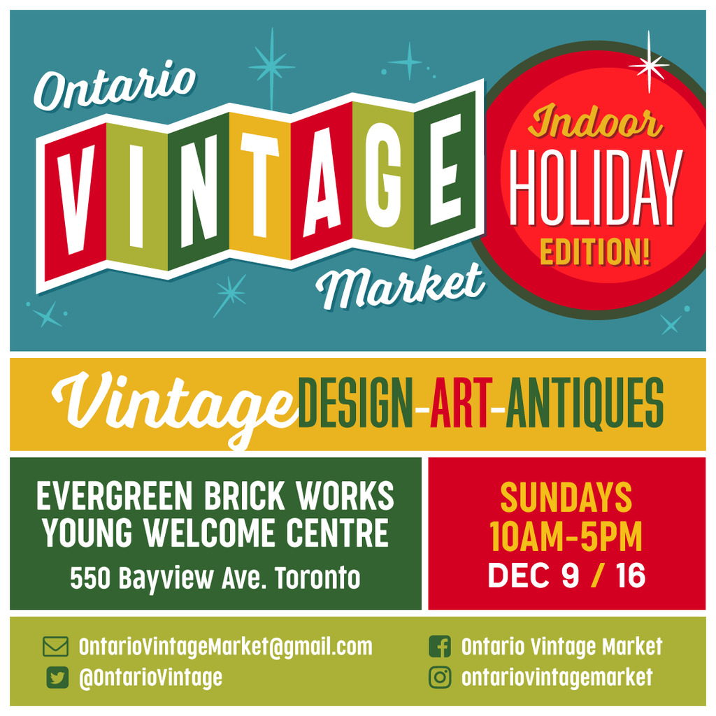 JOIN US FOR THE ONTARIO VINTAGE MARKET Holiday Edition Dec 9 & 16 2018