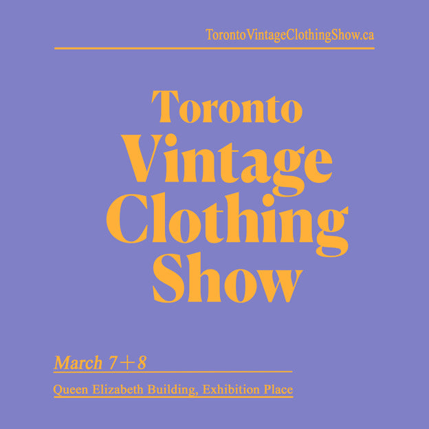 March 7 & 8 2020 Toronto Vintage Clothing Show ✨