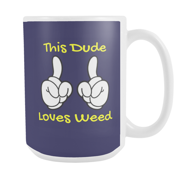 """This Dude Loves Weed""  Limited Ed. Michigan Mug - Schwag420 - 1"