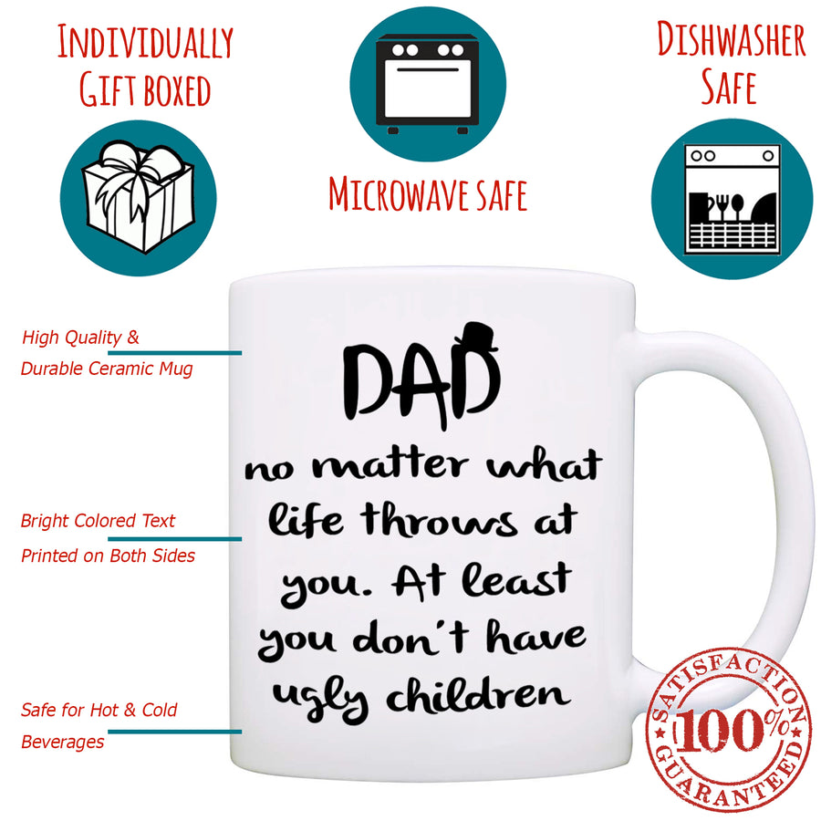 """No Ugly Children!"" Funny Dad, Papa, Father Coffee Mug - Printed on both sides!"