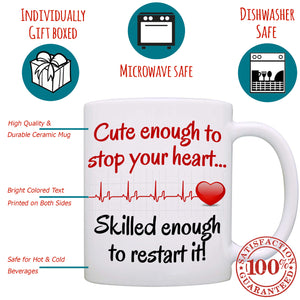 Cute enough to stop your heart - Nurse Gift Mug - Printed Both Sides