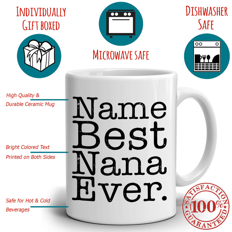 Personalized! Best Nana Ever Coffee Mug, Printed on Both Sides!