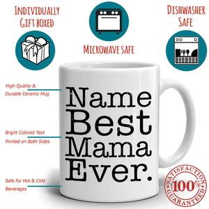 Personalized! Best Mama Ever Coffee Mug, Printed on Both Sides! - Stir Crazy Gifts