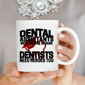 Dental Assistant Coffee Mug, A Fun, Unique Dentist Gift - Ideal for Dentistry Professions - 100% Microwave and Dishwasher Safe
