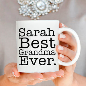 Personalized! Best Grandma Ever Birthday and Mothers Day Gift Coffee Mug from Daughter for Mommy Mama Mom Nana Aunt and Grandmother, Printed on Both Sides!